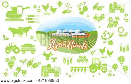 Agricultural Background Of Farm Icons. The Vector Illustration Of The Agricultural Complex, For Adve