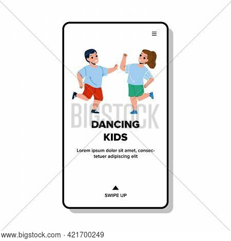 Dancing Kids Boy And Girl Talented Activity Vector. Dancing Kids On Children Festival Party In Kinde