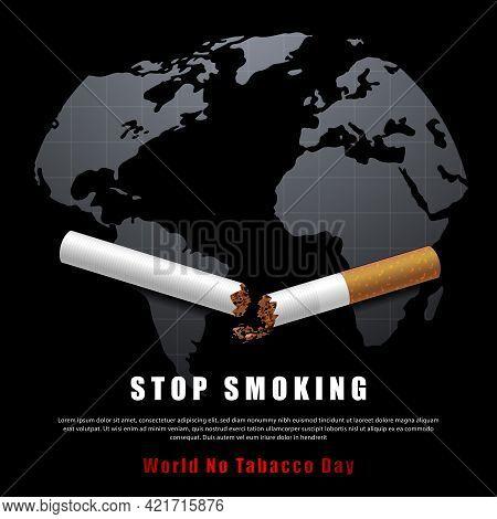 Stop Smoking Campaign Illustration No Cigarette For Health Broken Cigarette And World Map In Black B