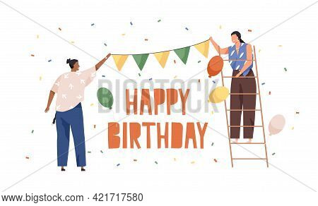 Happy People Preparing Decoration And Ornaments For Birthday Party. Women Hanging Paper Garland And