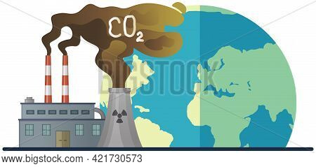Manufacture Pollutes Air And Atmosphere. Release Of Radioactive Waste Into Environment. Plant Emits