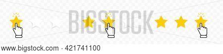 Customer Satisfaction Stars Illustration. Stars Rating Icons Set. Hand Clicking Rating Stars On Tran