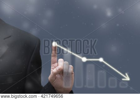 Businessman Touching Dropping Diagram Graph. Economy Going Down. Falling Prices, Bankruptcy, Crisis