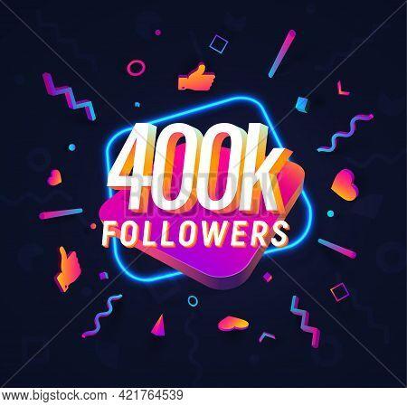 400k Followers Celebration In Social Media Vector Web Banner On Dark Background. 400 Thousand Follow