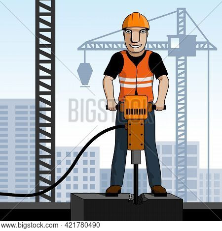 Happy Construction Worker Hammering Concrete With Jackhammer At Construction Site. Vector Illustrati