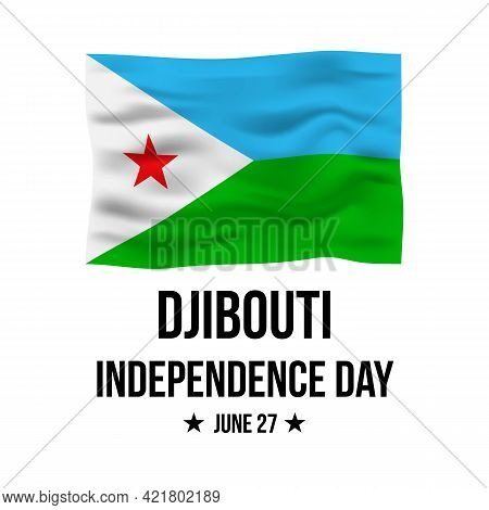 Djibouti Independence Day Lettering With Flag Isolated On White. National Holiday Celebrated On June