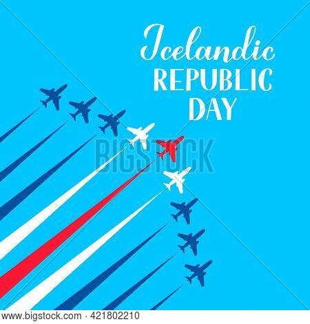 Iceland Republic Day Calligraphy Hand Lettering Air Show In Blue Sky. Icelandic Holiday Celebrated O