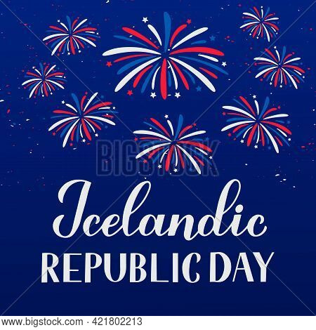Iceland Republic Day Calligraphy Hand Lettering And Fireworks In Blue Sky. Icelandic Holiday Celebra