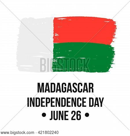 Madagascar Independence Day Lettering With Brush Stroke Flag. National Holiday Celebrated On June 26