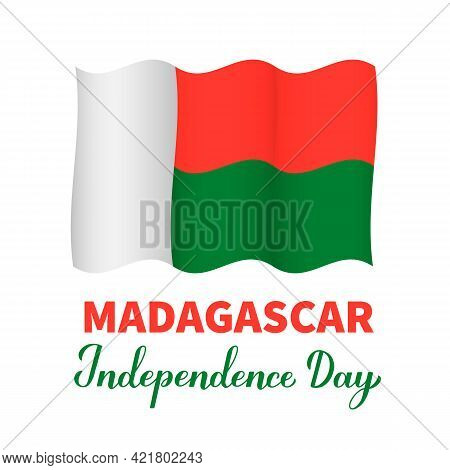 Madagascar Independence Day Lettering With Flag Isolated On White. National Holiday Celebrated On Ju