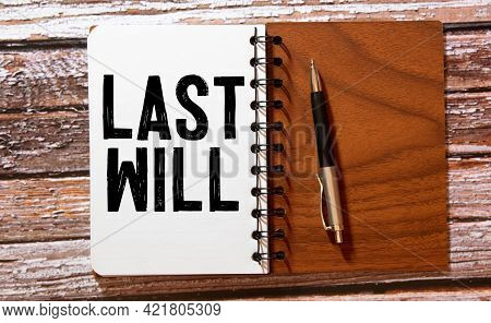 Pen On Last Will, Text Last Will