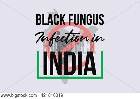 Black Fungus Infection In India Vector Background.  Medical And Healthcare Background.