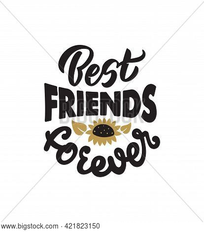 The Handwritten Phrase With Sunflower. The Lettering Phrase - Best Friend Forever.  The Hand-drawn T