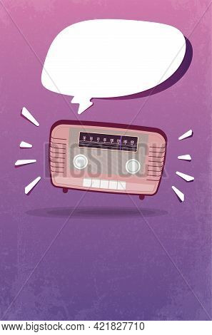 Abstract Vintage Radio On Grungy Background And Blank Speech Bubble With Place For Your Text. Vector