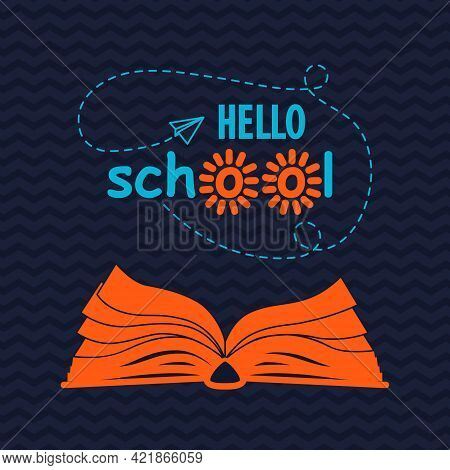 Hello School Poster With Open Book And Flying Paper Plane On Navy Blue Zigzag Background. All Isolat