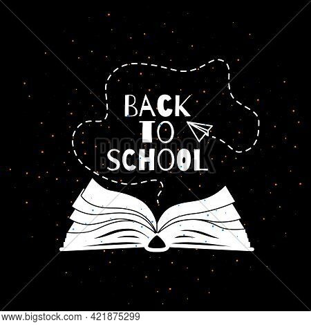 Back To School Banner With Open Book, Back To School Text, Flying Plane On Black Background. Vector