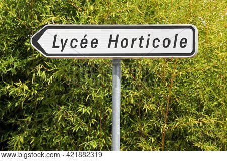 Horticultural School Road Sign In France Called Lycee Horticole In French Language