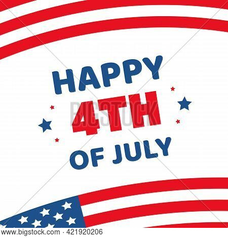 4th Of July. American Independence Day Vector Illustration, Card With Usa Flags Design.