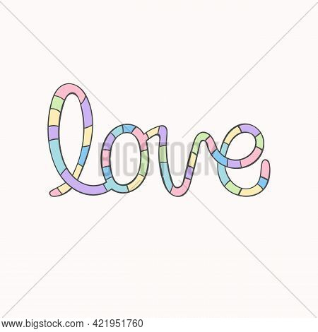 Love. Lettering Poster. Striped Print. Isolated Vector Object On White Background.