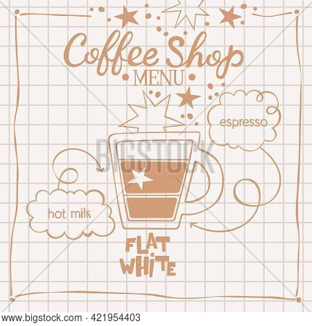 Flat White. Coffee Shop Menu. Coffee Cup. Lettering. Coffee Drink Recipe. Isolated Vector Object. Be