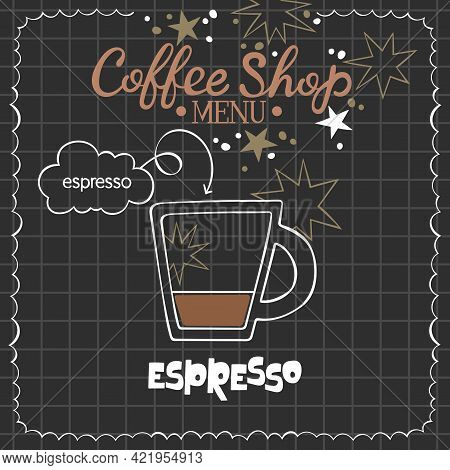 Espresso. Coffee Shop Menu. Coffee Cup. Lettering. Coffee Drink Recipe. Isolated Vector Object. Beig