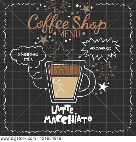 Latte Macchiato. Coffee Shop Menu. Coffee Cup. Lettering. Coffee Drink Recipe. Isolated Vector Objec