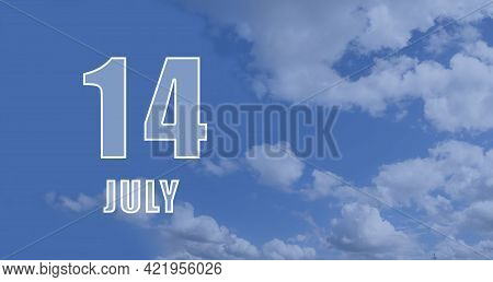 July 14. 14-th Day Of The Month, Calendar Date.white Numbers Against A Blue Sky With Clouds. Copy Sp