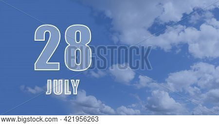 July 28. 28-th Day Of The Month, Calendar Date.white Numbers Against A Blue Sky With Clouds. Copy Sp