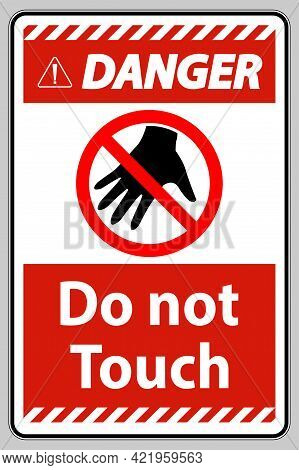 Danger Sign Do Not Touch And Please Do Not Touch