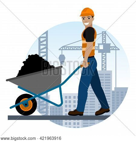 Smiling Worker With A Wheelbarrow Works At A Construction Site. Vector Illustration.