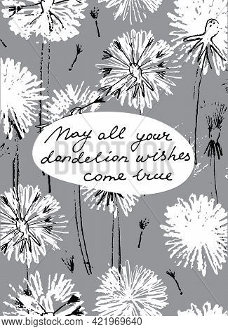 May All Your Dandelion Wishes Come True Vector Card. Hand Drawn Monochrome Illustration Of Dandelion