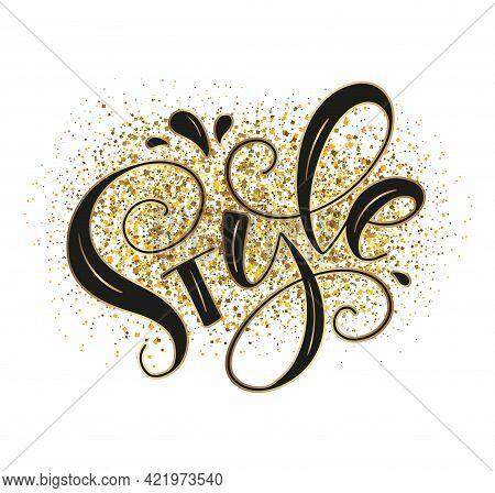 Style - Hand Written Lettering On Glitter Gold Background, Vector Illustration