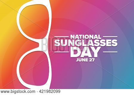 National Sunglasses Day. June 27. Holiday Concept. Template For Background, Banner, Card, Poster Wit