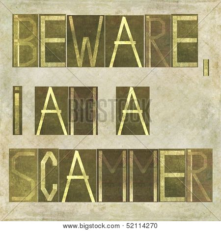 "Earthy background image and design element depicting the words ""Beware, I am a scammer"""