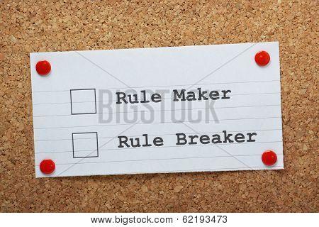 Rule Maker or Rule Breaker