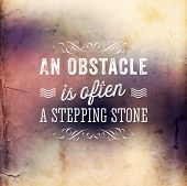 "Quote Typographical Poster, vector design. ""An obstacle is often a stepping stone""  poster"