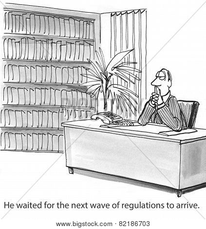Cartoon of businessman or lawyer, he waited for the next wave of regulations to arrive. poster