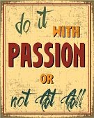 Motivation poster for your work to learn a great idea about working passion poster