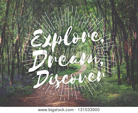 Explore Dream Discover Journey Trip Destination Traveling Adventure Concept