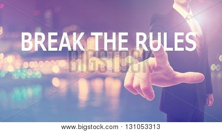 Break The Rules Concept With Businessman