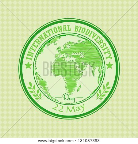 Vector illustration of Green grunge rubber stamp with the text Biodiversity international day 22 May written inside