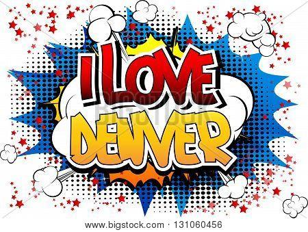 I Love Denver - Comic book style word.