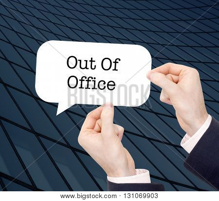 Out of office written in a speechbubble