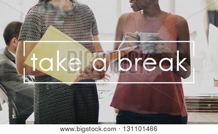 Break Cessation Pause Recess Relax Relief Concept