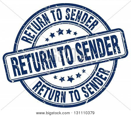Return To Sender Blue Grunge Round Vintage Rubber Stamp.return To Sender Stamp.return To Sender Roun