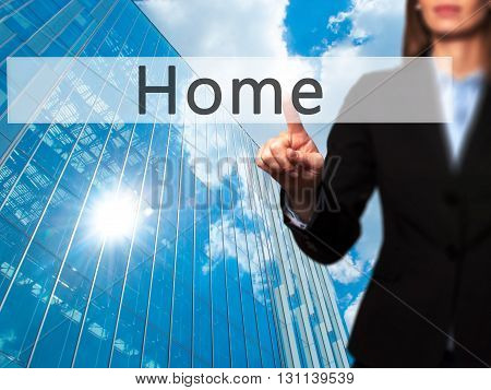 Home - Businesswoman Hand Pressing Button On Touch Screen Interface.
