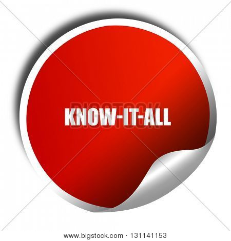 know-it-all, 3D rendering, red sticker with white text