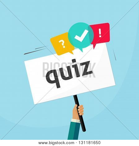 Hand holding placard with quiz text and speech bubble symbols concept of questionnaire show sing question competition banner exam interview design vector illustration isolated on blue background