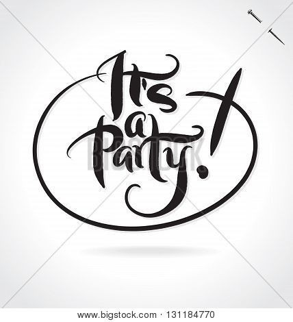 ITS A PARTY hand lettering - handmade calligraphy, vector