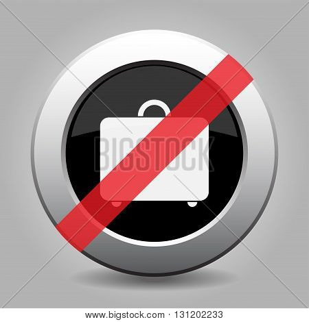 gray chrome button with no suitcase - banned icon